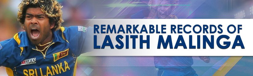 Remarkable Records of Lasith Malinga