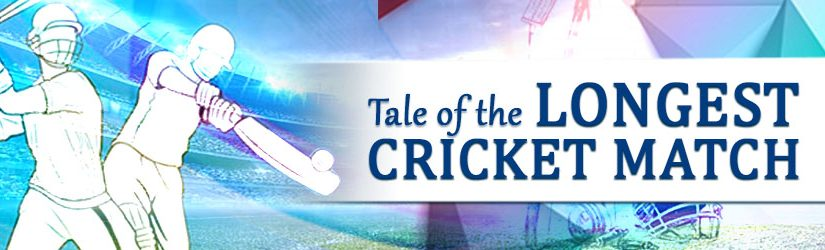 11wickets.com_fantasy_cricket_blog_img_on_tale_of_the_longest_cricket_match