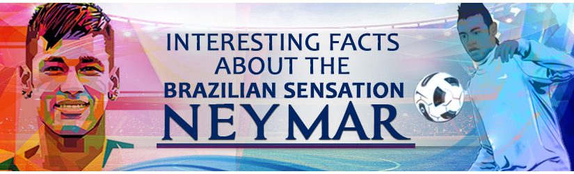 Interesting Facts About The Brazilian Sensation Neymar