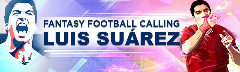 Fantasy Football Calling Luis Suárez