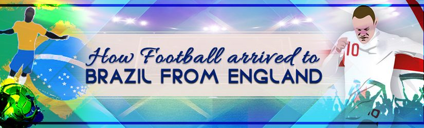 How Football arrived to Brazil from England
