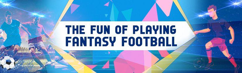 The Fun of Playing Fantasy Football