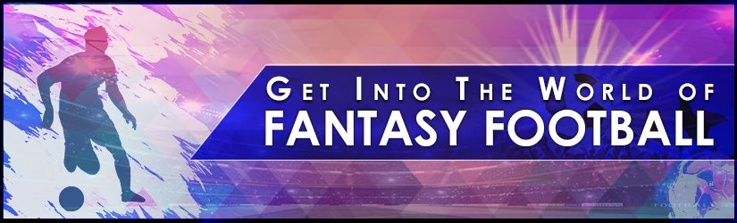 Get into the World of Fantasy Football