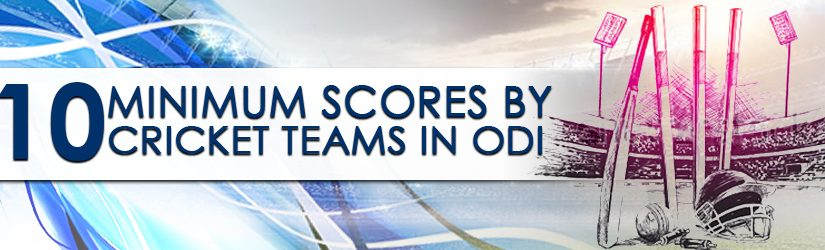 10 Minimum Scores by Cricket Teams in ODI
