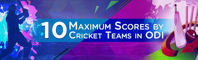 10 Maximum Scores by Cricket Teams in ODI
