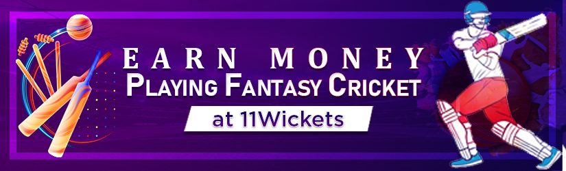 Earn Money Playing Fantasy Cricket at 11Wickets
