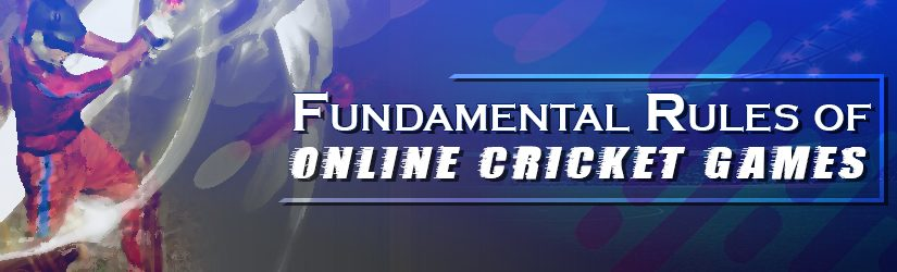 Fundamental Rules of Online Cricket Games