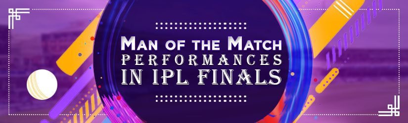 Man of the Match Performances in IPL Finals