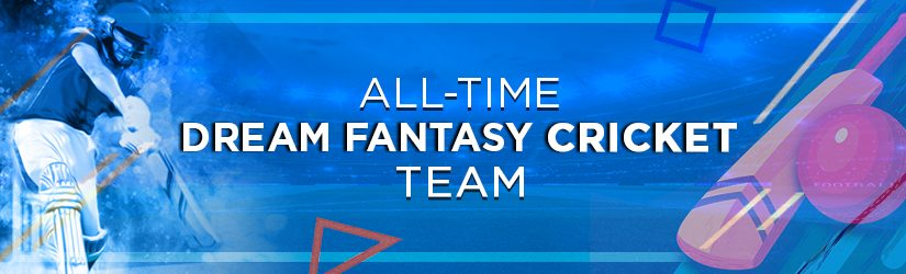 All-time Dream Fantasy Cricket Team