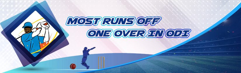 Most Runs Off One Over in ODI