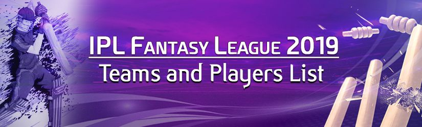 IPL Fantasy League 2019 – Teams and Players List