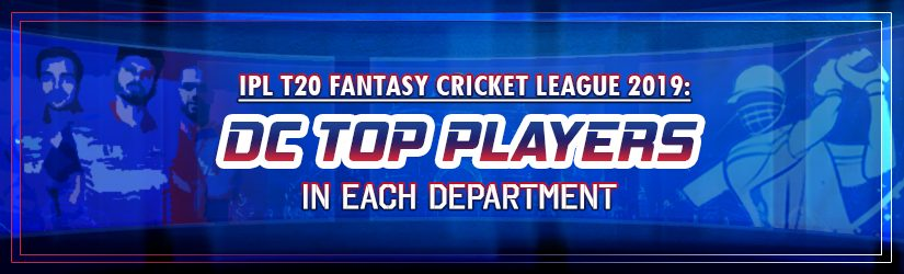 IPL T20 Fantasy Cricket League 2019: DC Top Players in Each Department