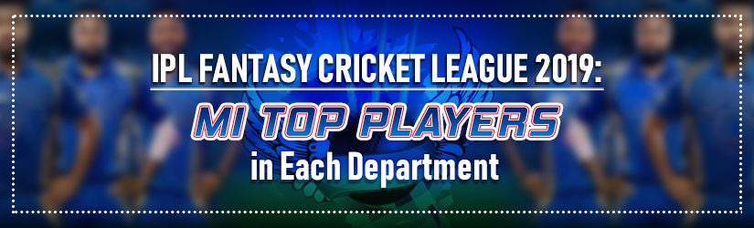 IPL Fantasy Cricket League 2019: MI Top players in Each Department