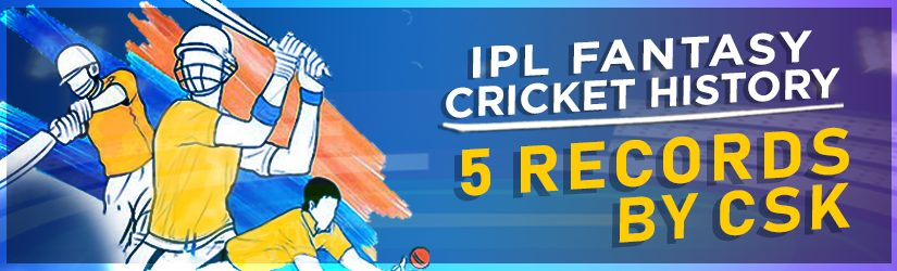 IPL Fantasy Cricket History – 5 Records by CSK