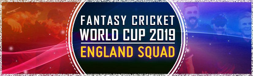 Fantasy Cricket World Cup 2019 – England Squad