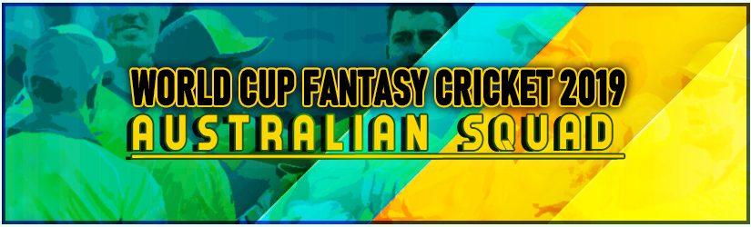 World Cup Fantasy Cricket 2019 – Australian Squad