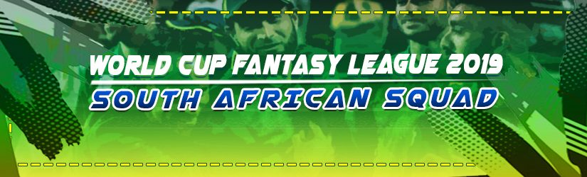 World Cup Fantasy League 2019 –South African Squad