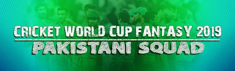 Cricket World Cup Fantasy 2019 – Pakistani Squad