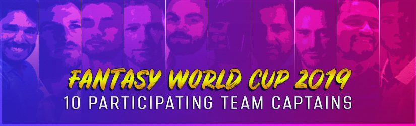 Fantasy World Cup 2019 – 10 Participating Team Captains