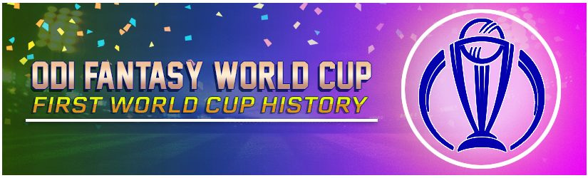 ODI Fantasy World Cup – First World Cup History