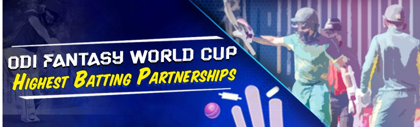 ODI Fantasy World Cup – Highest Batting Partnerships