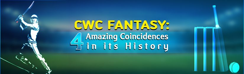 CWC Fantasy: 4 Amazing Coincidences in its History