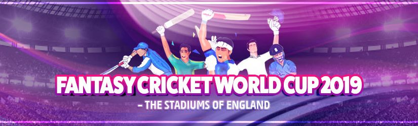Fantasy Cricket World Cup 2019 – The Stadiums of England