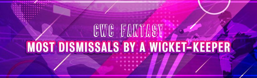 CWC Fantasy – Most Dismissals by a Wicket-Keeper
