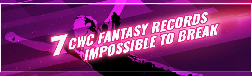 7 CWC Fantasy Records Impossible to Break
