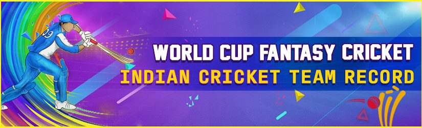 World Cup Fantasy Cricket – Indian Cricket Team Record