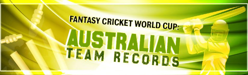 Fantasy Cricket World Cup: Australian Team Records