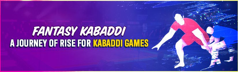 Fantasy Kabaddi – A Journey of Rise for Kabaddi Games