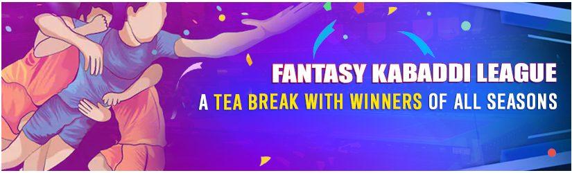 Fantasy Kabaddi League – A Tea Break with Winners of All Seasons