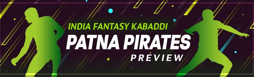 India Fantasy Kabaddi – Patna Pirates Preview
