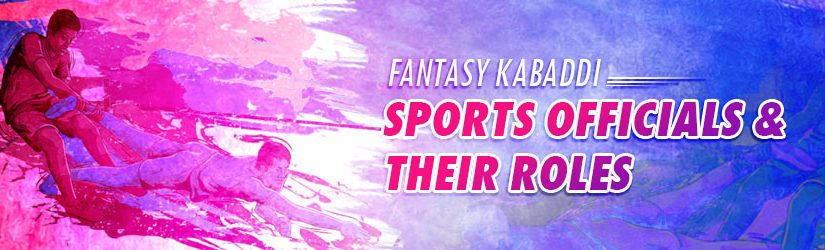 Fantasy Kabaddi – Sports Officials & their Roles