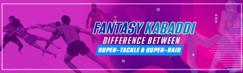 Fantasy Kabaddi – Difference between Super-Tackle & Super-Raid