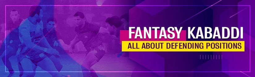 Fantasy Kabaddi – All about Defending Positions