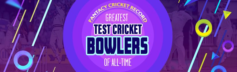 Fantasy Cricket: Greatest Test Cricket Bowlers of All-Time