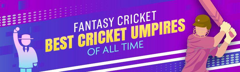 Fantasy Cricket – Best Cricket Umpires of All Time