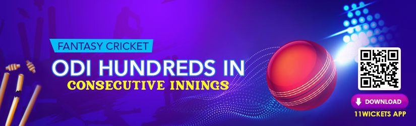 Fantasy Cricket – ODI Hundreds in Consecutive Innings