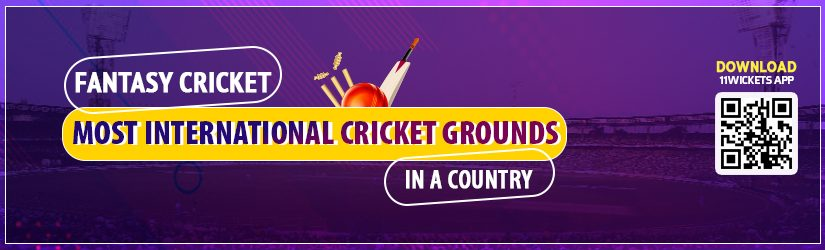 Fantasy Cricket : Most International Cricket Grounds in a Country