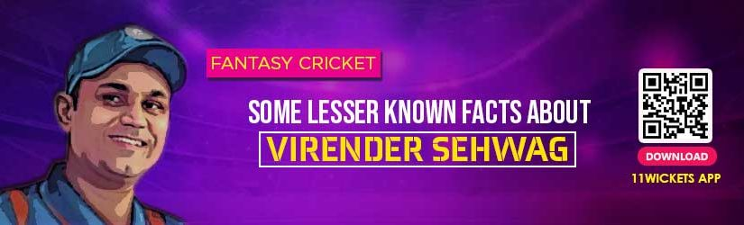 Fantasy Cricket – Some Lesser Known Facts about Virender Sehwag