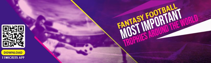 Fantasy Football – Most Important Trophies around the World