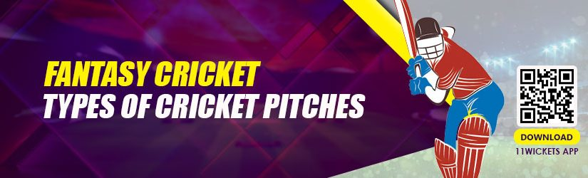 Fantasy Cricket – Types of Cricket Pitches