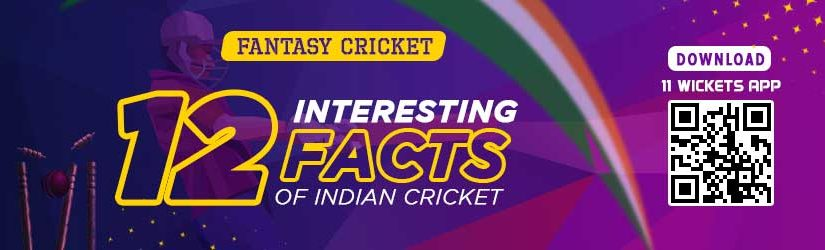 Fantasy Cricket – 12 Interesting Facts of Indian Cricket