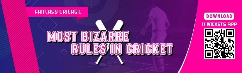 Fantasy Cricket – Most Bizarre Rules in Cricket
