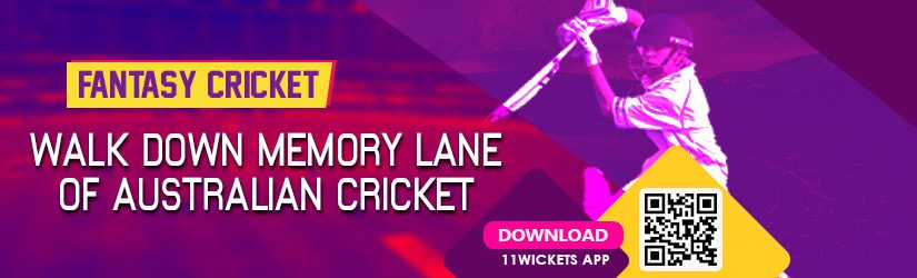 Fantasy Cricket – Walk Down Memory Lane of Australian Cricket