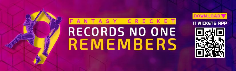 Fantasy Cricket – 9 Records No One Remembers