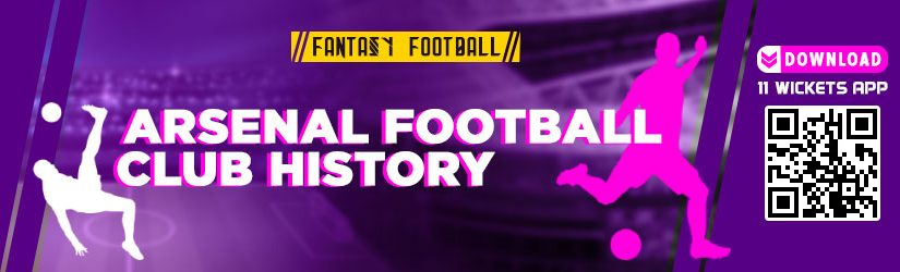Fantasy Football – Arsenal Football Club History