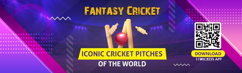 Fantasy Cricket – Iconic Cricket Pitches of the World